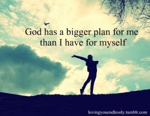 Religious-Inspirational-Quotes-God-has-a-bigger-plan-for-me-than-I-have-for-myself