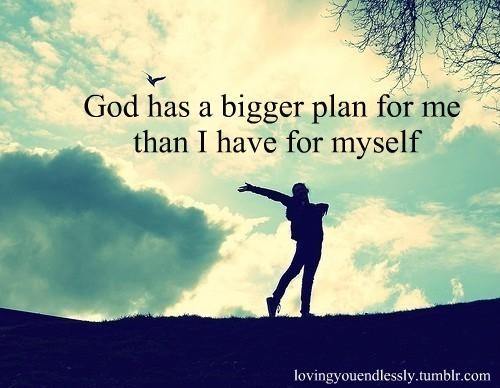 ReligiousInspirationalQuotesGodhasabiggerplanformethanI Magnificent Religious Inspirational Quotes